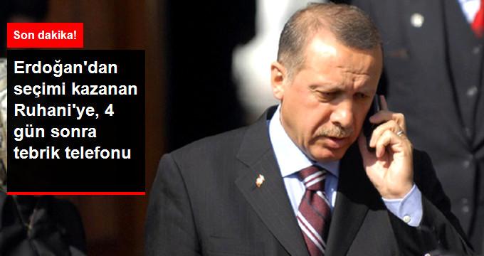 ERDOĞAN'DAN SEÇİMİ KAZANAN RUHANİ'YE, 4 GÜN SONRA TEBRİK TELEFONU