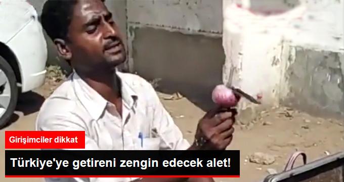 Türkiyeye getireni zengin edecek alet!