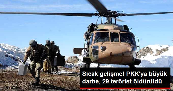 SICAK GELİŞME! PKK'YA BÜYÜK DARBE, 29 TERÖRİST ÖLDÜRÜLDÜ