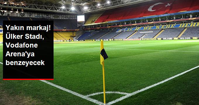 Yakın markaj! Ülker Stadı, Vodafone Arena ya benzeyecek