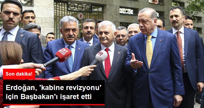 ERDOĞAN, 'KABİNE REVİZYONU' İÇİN BAŞBAKAN'I İŞARET ETTİ