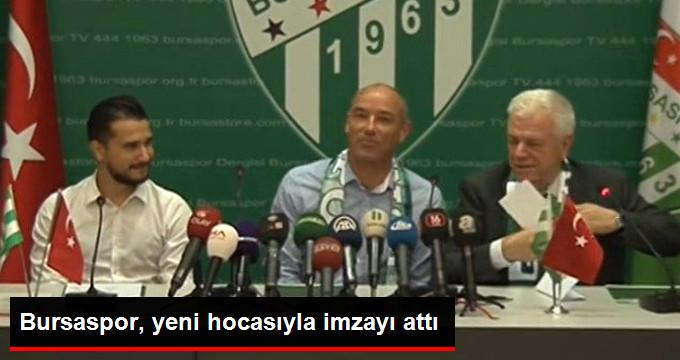 Bursaspor, yeni hocasıyla imzayı attı