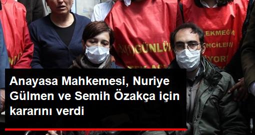 Anayasa Mahkemesi, Nuriye Gülmen ve Semih Özakça İçin Kararını Verdi