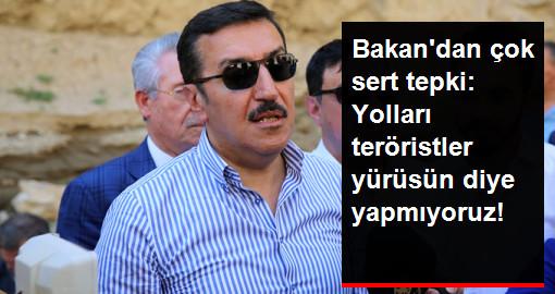 Bakan Tüfenkci'den CHP'ye Çok Sert Tepki: Yolları Teröristler Yürüsün Diye Yapmıyoruz