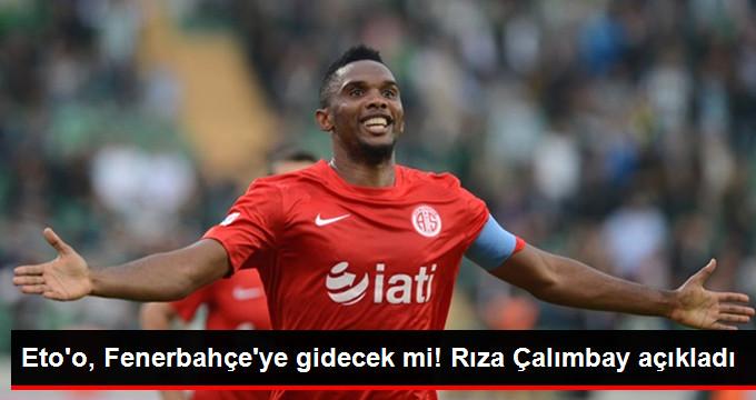 Eto o, Fenerbahçe ye gidecek mi! Rıza Çalımbay açıkladı
