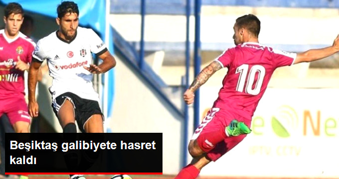 Beşiktaş galibiyete hasret kaldı