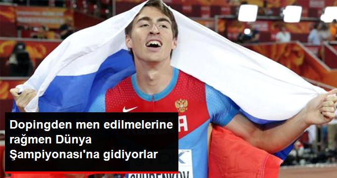 Dopingden men edilmelerine rağmen Dünya Şampiyonası na gidiyorlar