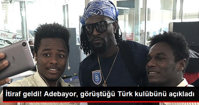 İtiraf geldi! Adebayor, görüştüğü Türk kulübünü açıkladı