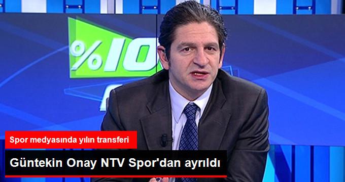Güntekin Onay NTV Spordan ayrıldı