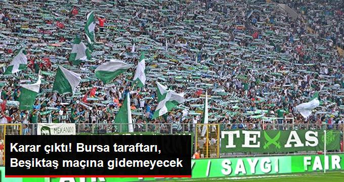 Karar çıktı! Bursa taraftarı, Beşiktaş maçına gidemeyecek