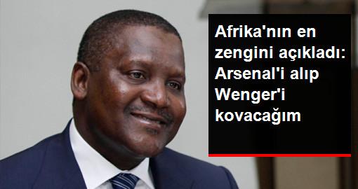 Afrikalı Zengin İş Adamı: Arsenal'i Alıp Arsene Wenger'i Kovacağım
