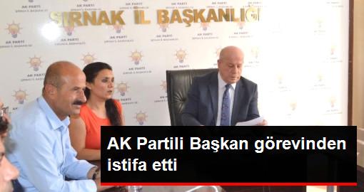 AK Parti Şırnak İl Başkanı Görevinden İstifa Etti