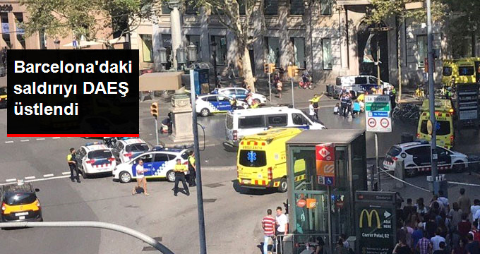 Son Dakika! Barcelonadaki Saldırıyı DAEŞ Üstlendi
