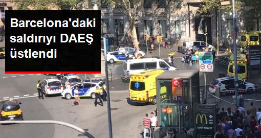 Son Dakika! Barcelona'daki Saldırıyı DAEŞ Üstlendi