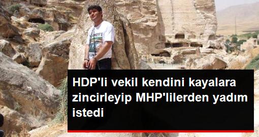 HDP'li Ali Aslan Kendini Kayalara Zincirleyip MHP'lilerden Yardım İstedi