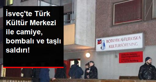 İsveç'te Cami ile Türk Kültür Merkezi'ne Bombalı ve Taşlı Saldırı!