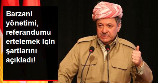 Kürt Yönetimi, Bağımsızlık Referandumunu Ertelemek İçin Şartlarını Açıkladı