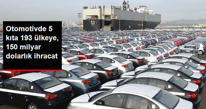 Otomotiv İhracatında 150 Milyar Dolar Gelir Elde Edildi