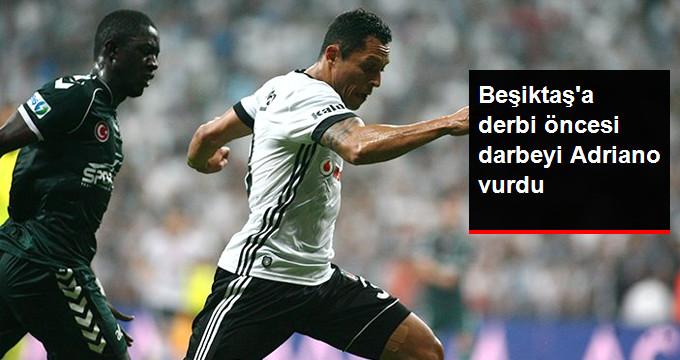 Beşiktaş a derbi öncesi darbeyi Adriano vurdu
