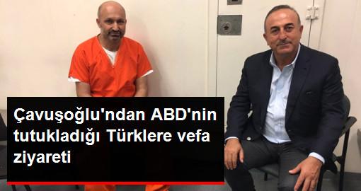 Çavuşoğlundan ABDnin tutukladığı Türklere vefa ziyareti