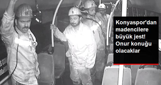 Konyaspor dan madencilere büyük jest! Onur konuğu olacaklar