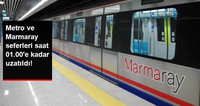 Metro ve Marmaray seferleri saat 01.00 e kadar uzatıldı!