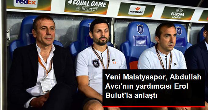 Yeni Malatyaspor, Abdullah Avcı nın yardımcısı Erol Bulut la anlaştı