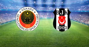 Beşiktaş, Ankara deplasmanında! Canlı anlatım