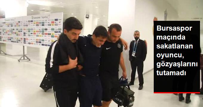 Bursaspor maçında sakatlanan oyuncu, gözyaşlarını tutamadı