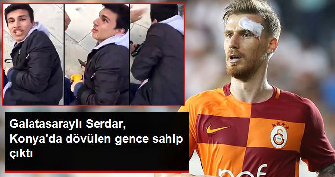 Galatasaraylı Serdar, Konya da dövülen gence sahip çıktı