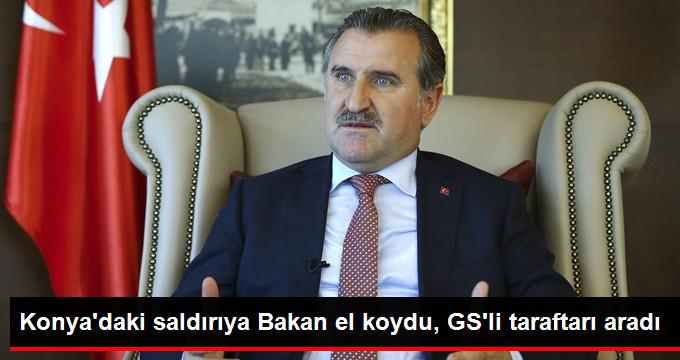 Konya daki saldırıya Bakan el koydu, GS li taraftarı aradı