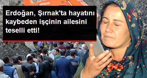 Erdoğan, Şırnak'ta Hayatını Kaybeden Madencinin Ailesiyle Telefonda Görüştü
