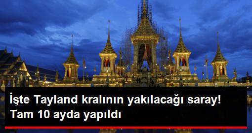 Tayland Kralının Yakılacağı Saray Sadece 10 Ayda Tamamlandı
