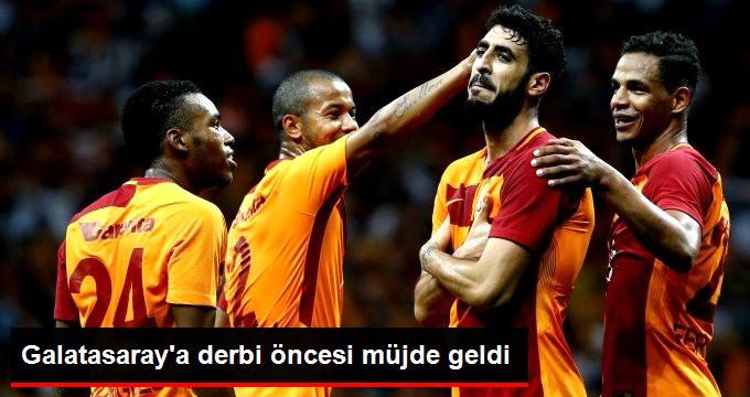 Galatasaray a derbi öncesi müjde geldi