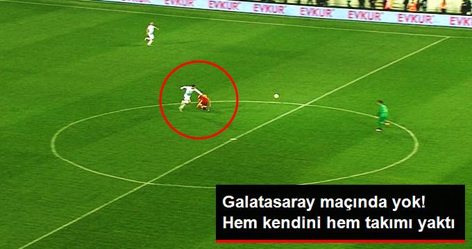 Galatasaray maçında yok! Hem kendini hem takımı yaktı