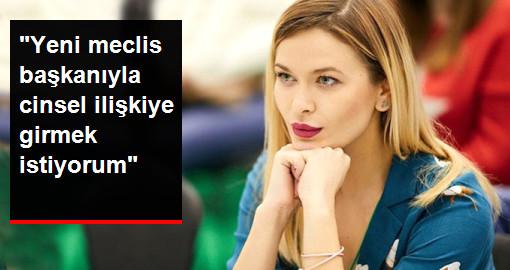Ukraynalı Gazeteciden Bir Garip İstek: Yeni Seçilecek Meclis Başkanıyla Cinsel İlişkiye Girmek İstiyorum