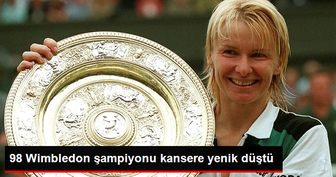 98 Wimbledon şampiyonu kansere yenik düştü