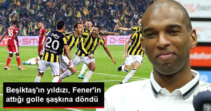 Beşiktaş ın yıldızı, Fener in attığı golle şaşkına döndü