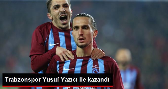 Trabzonspor Yusuf Yazıcı ile kazandı