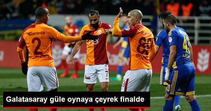 Galatasaray güle oynaya çeyrek finalde