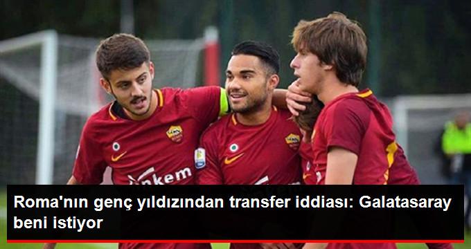 Roma nın genç yıldızından transfer iddiası: Galatasaray beni istiyor