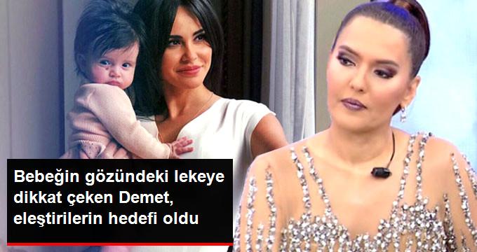 Bebeğin gözündeki lekeye dikkat çeken Demet, eleştirilerin hedefi oldu