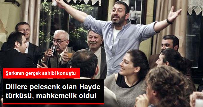 Dillere pelesenk olan Hayde türküsü, mahkemelik oldu!