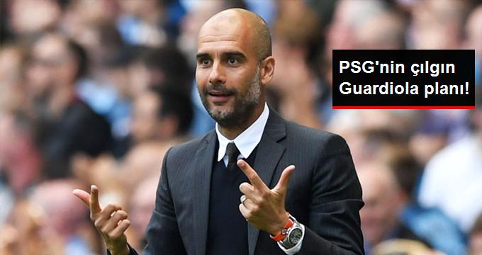 PSGnin çılgın Guardiola planı!