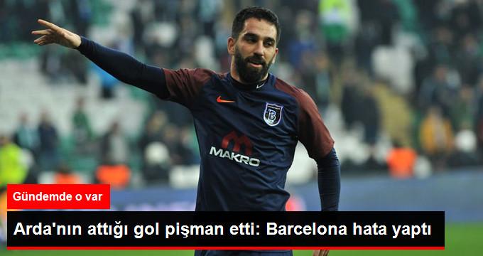 Arda nın attığı gol pişman etti: Barcelona hata yaptı