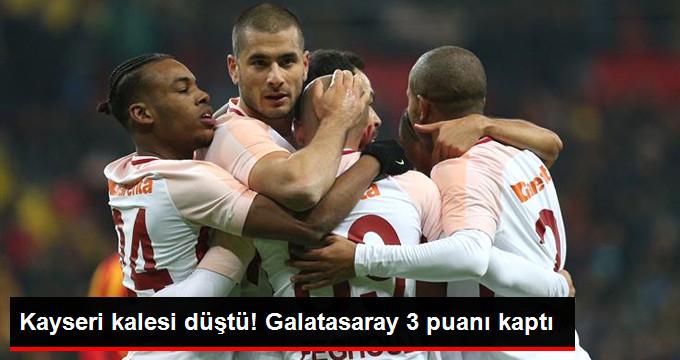 Kayseri kalesi düştü! Galatasaray 3 puanı kaptı