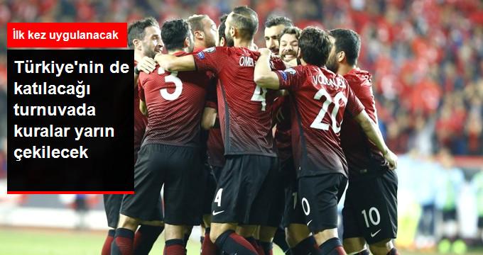 Türkiye nin de katılacağı turnuvada kuralar yarın çekilecek