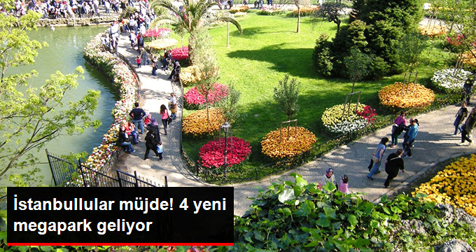İstanbula 4 Yeni Megapark Geliyor