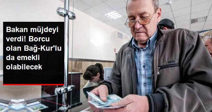 Borcu Olan Bağ-Kurlulara Kredi Verilerek Emekli Olması Sağlanacak