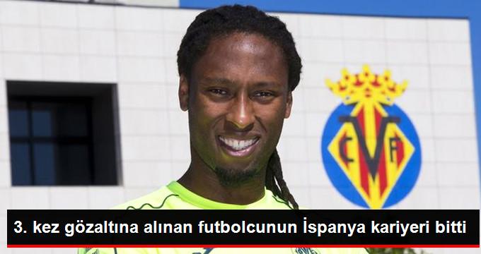 3. kez gözaltına alınan futbolcunun İspanya kariyeri bitti
